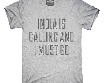 Funny India Is Calling and I Must Go T-Shirt, Hoodie, Tank Top, Gifts