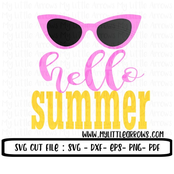 Hello Summer SVG, DXF, EPS, Png Files For Cutting Machines Cameo Or Cricut    Sunglasses Svg   Summer Svg   Last Day Of School Svg   Summer