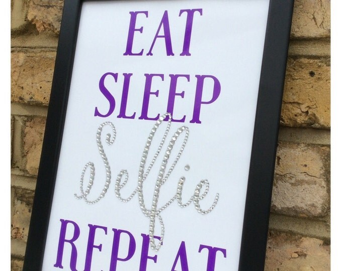 Eat, Sleep, Selfie, Repeat Quote Framed print can be personalised, any colour font. Size A4