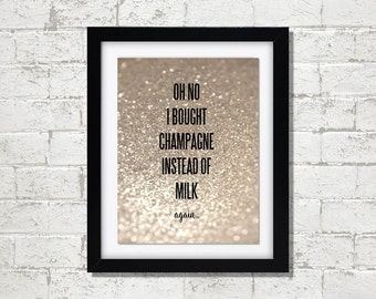 Champagne instead of Milk // Art Print