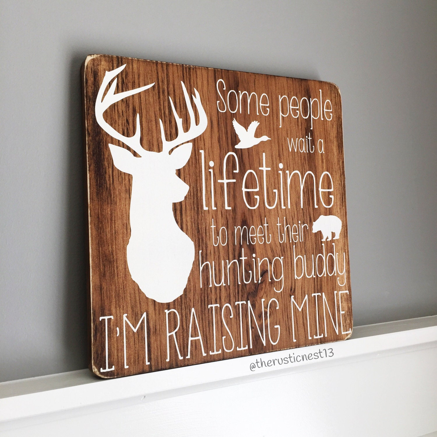 Some People Wait A Lifetime To Meet Their Hunting Buddy Im