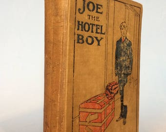 Joe The Hotel Boy by Horatio Alger Jr. Vintage Boy's Book 1906