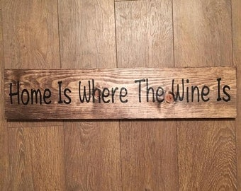 Home Is Where The Wine Is Wood Sign | Wine Sign | Home Decor | Kitchen Decor | Kitchen Sign | Wine Decor