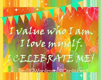 I Value Who I Am   Affirmations/Empowerment/Celebration/empowering girls and women/Uplifting/Encouragement/inspiration/sisterhood