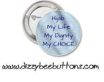 Hijab : My Life, My Dignity, My Choice - Pinback Button - Magnet - Keychain - Muslim - Islam - World Religions -
