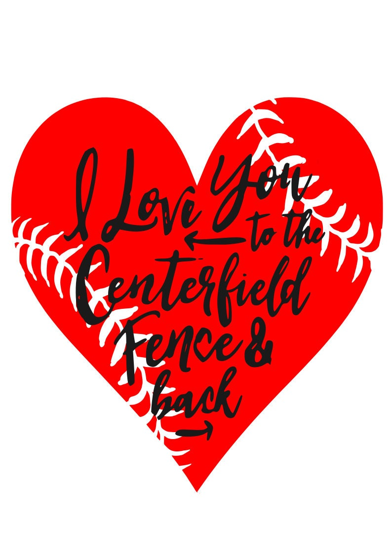 Download I love you to the center field fence and back SVG File Quote