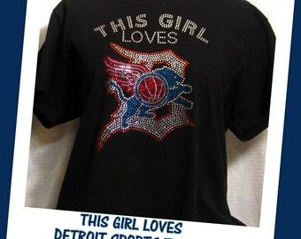 This Girl LOVES - Detroit Sports T-Shirt! Designed by Deborah!