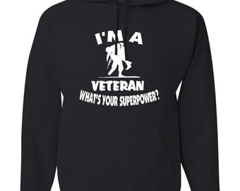 I'm a Veteran What's your superpower?  Black Hooded Sweatshirt Hoodie Hoody  With Custom Text(optional)