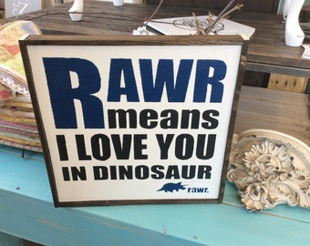 RAWR Means I Love You In Dinosaur, RAWR, dinosaur sign, dinosaur decor, boys room, boy nursery, baby boy sign