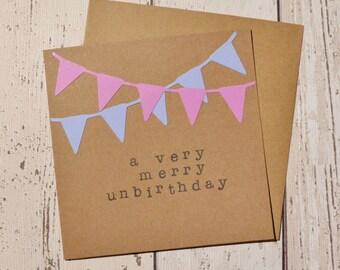 Un-birthday card 'A very merry unbirthday' - bunting die-cut