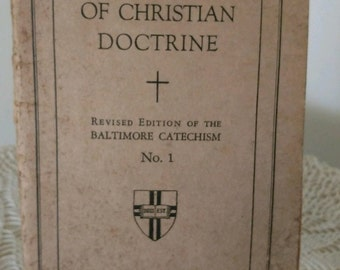 A Catechism of Christian doctrine, revised edition of the Baltimore catechism No. 1. St. Anthony's Guild press 1941 Thomas McLaughlin Bishop