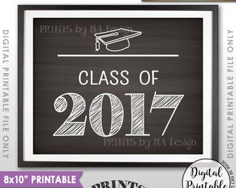 """Class of 2017 Graduation Party Decor, High School Graduation 2017 College Graduation Sign, 8x10"""" Chalkboard Style Printable Instant Download"""