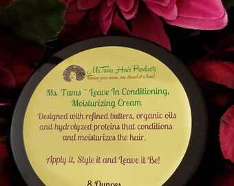 Ms. Tams  Leave-In Conditioning Moisturizing  Cream