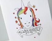 Rainbow unicorn card, rainbow colour unicorn 'Always sparkle' greeting card is blank inside, send a positive message