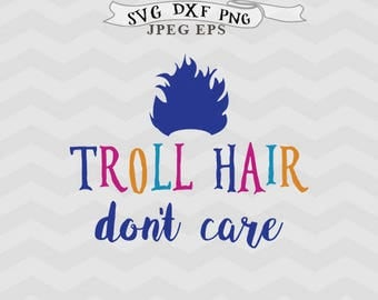 Trolls svg Troll hair svg Troll hair don't care svg Troll svg files for Silhouette Eps Dxf Cricut downloads Cricut files