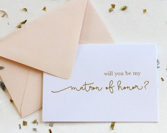 Gold Foil Will you be my Matron of Honor card, Wedding Party Card, Choice of Wedding Attendant Card, Foil Stamped Card, REAL FOIL