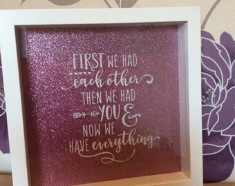"Silhouette Shadow  glitter box frame ""first we had eachother then we had you now we have everything"""