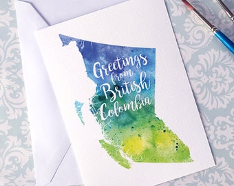 British Columbia Watercolour Map Greeting Card, Greetings from British Columbia, Hand Lettered Text, Gift or Postcard, Giclée Art, 5 Colours