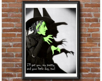 Wicked Witch of the West Poster – I'll Get You, My Pretty, & Your Little Dog Too