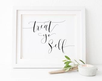 Treat Yo Self-Treat Yo Self Wedding-Wedding Signs-Wedding Table Sign-Wedding Printable Signs-Wedding Signage-Treat Yo Self Printable.
