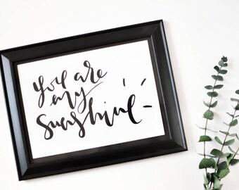 You Are My Sunshine | Art Print | Home Decor
