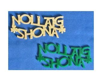 Nollaig Shona Christmas Ornament - hand cut from ash or green acrylic - Merry Christmas In Irish