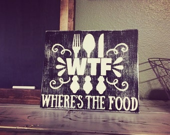 WTF- Where's The Food, Kitchen Sign