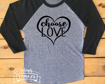 Choose Love, Valentine's shirt, Valentine's Day shirt, gift idea, long sleeve shirt, women's shirt, baseball style