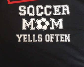 Soccer Mom Yells Often Shirt