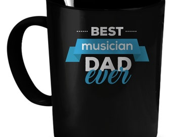 Musician Dad Coffee Mug 11 oz. Perfect Gift for Your Dad, Mom, Boyfriend, Girlfriend, or Friend - Proudly Made in the USA! Musician Dad gift