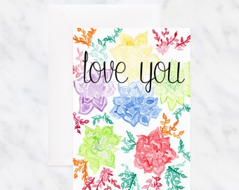 Love You Card - Succulent Watercolor Card - Just Because Card - Birthday Card - Thinking of You Card - Flower Card - Blank Card - Greeting