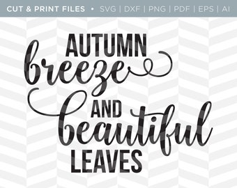 SVG Cut / Print Files - Autumn Breeze | Holiday Quote | Cricut Design | Cute Quote | Cut Pattern | SVG Pattern | Fall SVG File | Fall Quote