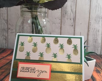 Handmade Card, Celebrate You Card, Pineapple Card, Green and Gold Card