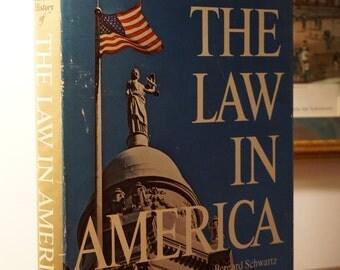 The Law in America/The American Heritage History/1974/Bernard Schwartz