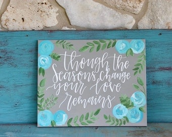 Though The Seasons Change, Your Love Remains, 16x20 Canvas, Bible Verses