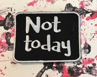 Not today patch, punk patch, GOT patch, god of death, nope patch, gift under 10, game of thrones patch, sarcastic patch, arya stark