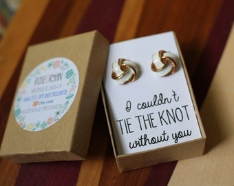 Bridesmaid Card & Knot Earrings, Will you be my bridesmaid, gold-enamel earrings, I Couldn't Tie the Knot without you, bridal jewelry