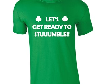 Lets Get Ready To Stumble T-Shirt St Patrick's Day Paddy's Day Novelty 2017