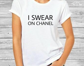 Ladies I Swear On Chanel T-shirt - Chanel Inspired Shirt- Chanel Shirt