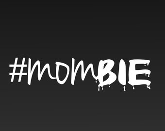 Mombie Decal! Mom Zombie - Perfect for all you tired moms out there!