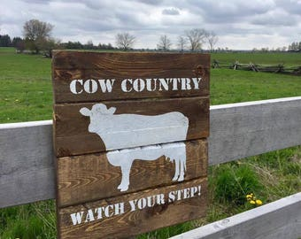 Cow Country Watch Your Step Rustic Farm House Sign