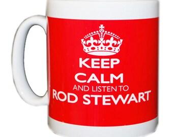 Keep Calm and listen to ROD STEWART mug