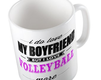 I Do LOVE My Boyfriend but I love VOLLEY BALL More Mug
