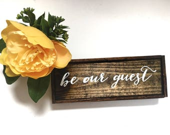 Be Our Guest Handcrafted Wooden Sign