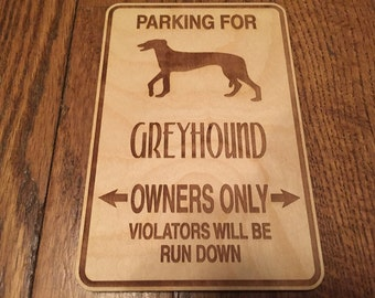 Engraved Wooden Parking for Your Greyhound Owners Only Sign Gift