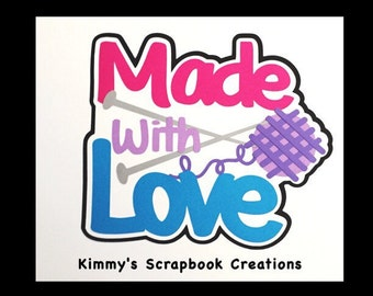Made with love Scrapbook Title Premade Paper Piecing