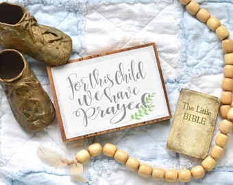 For this child we have prayed canvas on wood plaque - adoption sign - new baby sign - nursery decor - baby shower gift - adoption gift