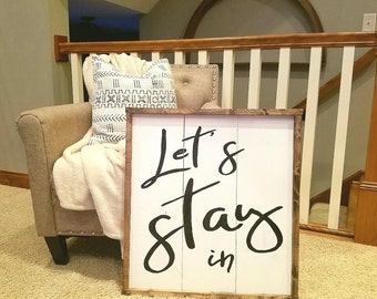 Let's Stay In Handpainted wood sign