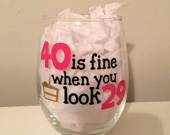 40 is fine when you look 29 glass