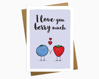 I Love You Berry Much - Valentines card - Birthday card- Greetings card - Anniversary card - Boyfriend gift - Girlfriend gift